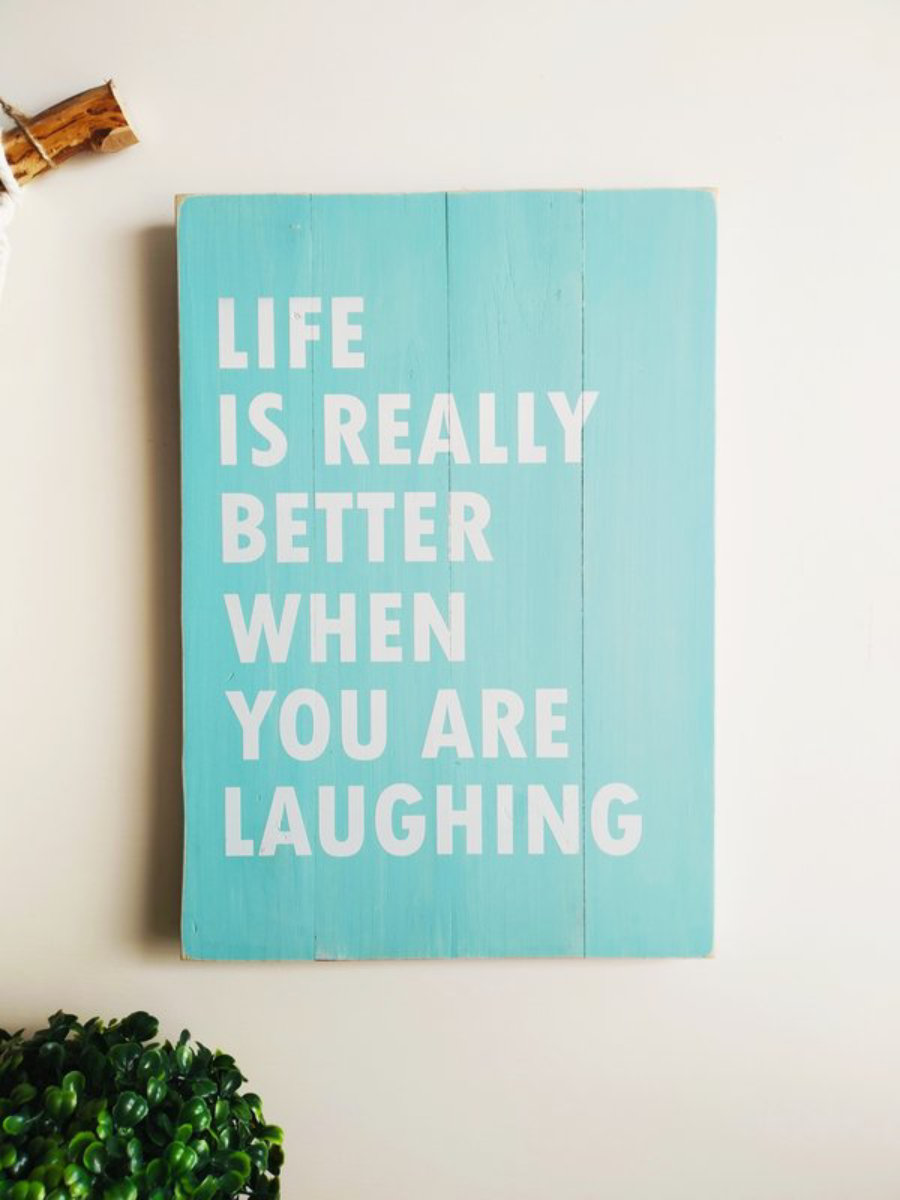 """""""Life Is Really Better When You Are Laughing"""""""